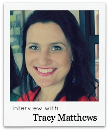 Interview with Tracy Matthews