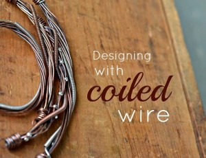 Designing with coiled wire by Cindy Wimmer